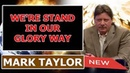 Mark Taylor Update August 15 2018 — WE'RE STAND IN OUR GLORY WAY — Mark Taylor Prophecy 08 15 2018