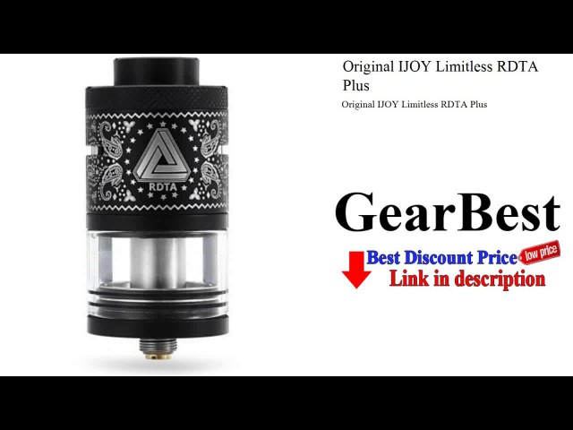 Original IJOY Limitless RDTA Plus - Gearbest Review