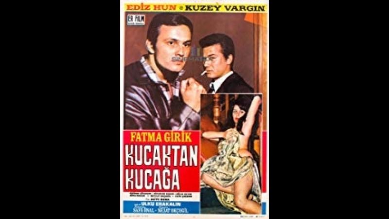 Kucaktan Kucağa - Ediz Hun _ Fatma Girik (1966 - 66 Dk)