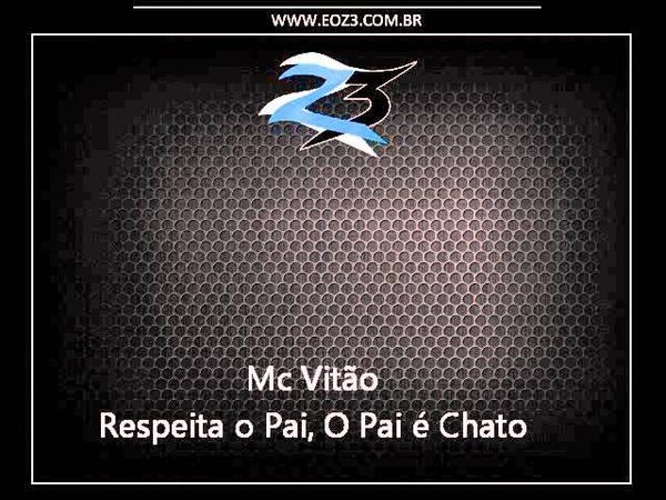 Mc Vitão - Respeita o Pai, O Pai é Chato [WC DO KARATE]
