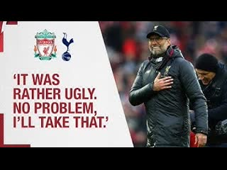 Klopp's tottenham hotspur reaction   'it was rather ugly, but i'll take that.'