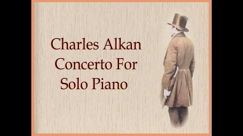 Alkan - Concerto For Solo Piano