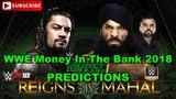 WWE Money In The Bank 2018 Roman Reigns vs Jinder Mahal Predictions WWE 2K18