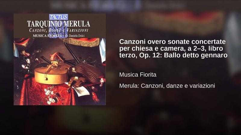 Canzoni overo sonate concertate per chiesa e camera a 2 3 libro terzo Op 12 Ballo detto