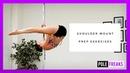 Shoulder Mount Prep Exercises for Pole Dancers