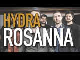 HYDRA - Rosanna (Toto Tribute Band)