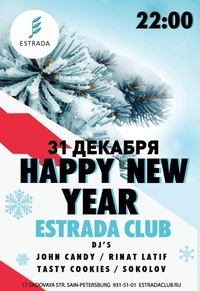 31 декабря / Estrada Club /  HAPPY NEW YEAR!