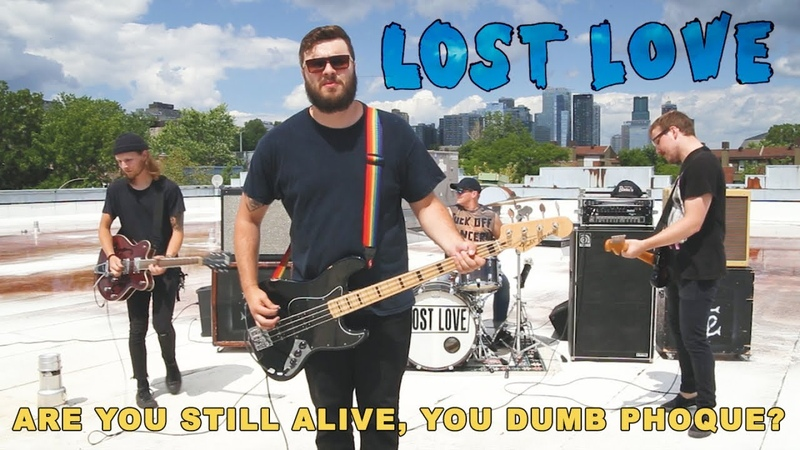Lost Love - Are You Still Alive, You Dumb Phoque