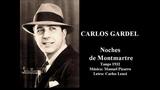 Carlos Gardel - Noches de Montmartre - Tango 1932