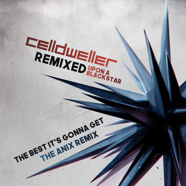 Celldweller - The Best It's Gonna Get (The Anix Remix)(Single)