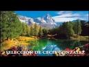 LAS 100 MELODIAS MAS BELLAS DE LA HISTORIA (1 de 3) Selección de Cecil Gonzalez