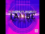DJ Slider & DJ Grizli vs. Fragma - Tocas Lambe (DJ Flight Mash Mix)