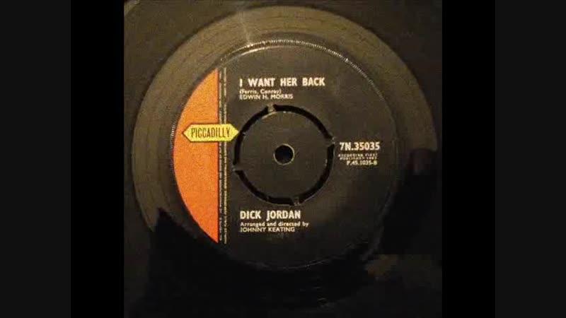 Dick Jordan - I Want Her Back