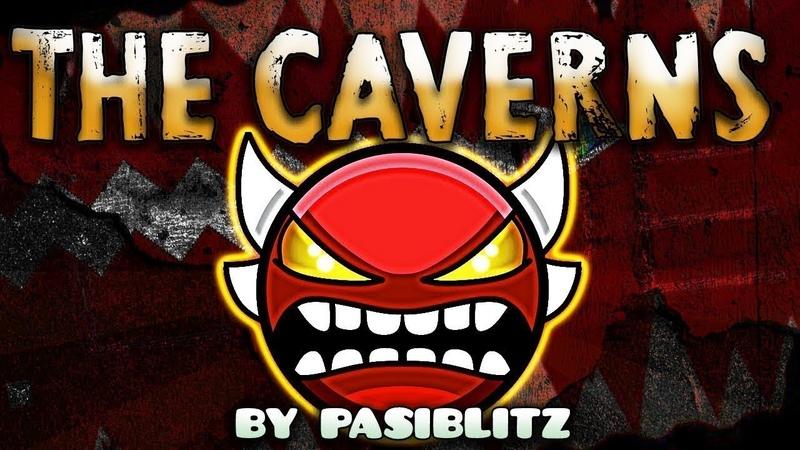 The Caverns by Pasiblitz 100% (Insane Demon)