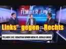 Fellner Live Sebastian Bohrn Mena vs Gerald Grosz Links gegen Rechts