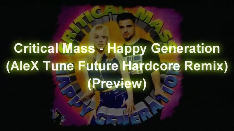 [2][200.00 C] critical mass ★ happy generation ★ alex tune future hardcore remix