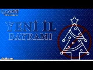 Qamət Suleymanov - Yeni il