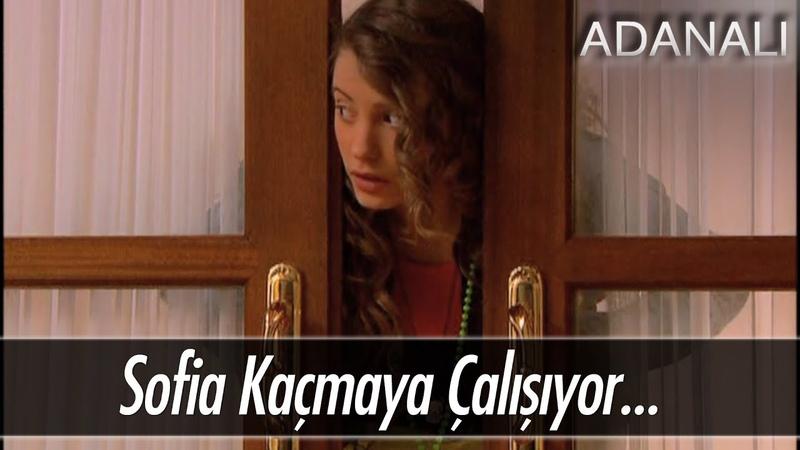 Sofia onu kaçıranların elinden kaçabilecek mi? - Adanalı