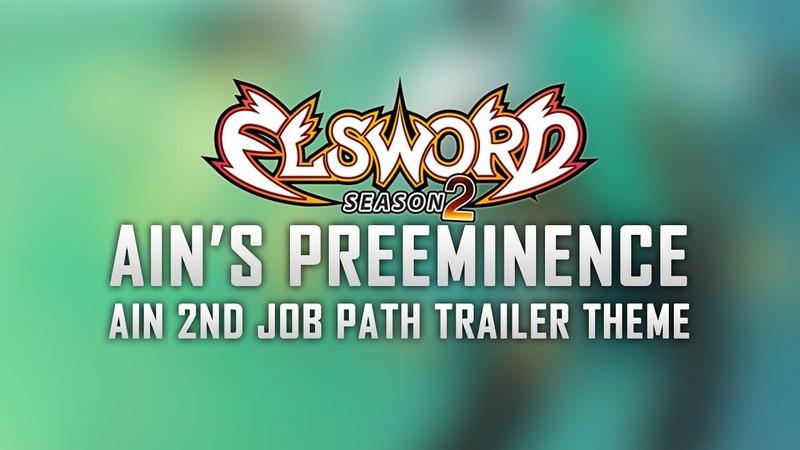 Ain's Preeminence (Elsword: Ain 2nd Job Path Trailer Theme)
