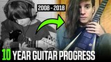10 YEARS GUITAR PROGRESS (2008-2018) (self taught)