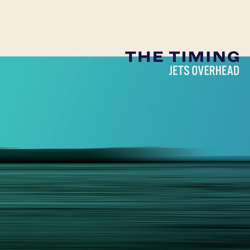 Jets Overhead альбом The Timing (Alternative Version)