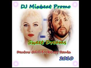 DJ Mixbeat - Sweet Dreams (Dembow Calabria Extassy Remix 2010)