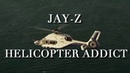 Jay-Z - Helicopter Addict (MUSIC VIDEO)