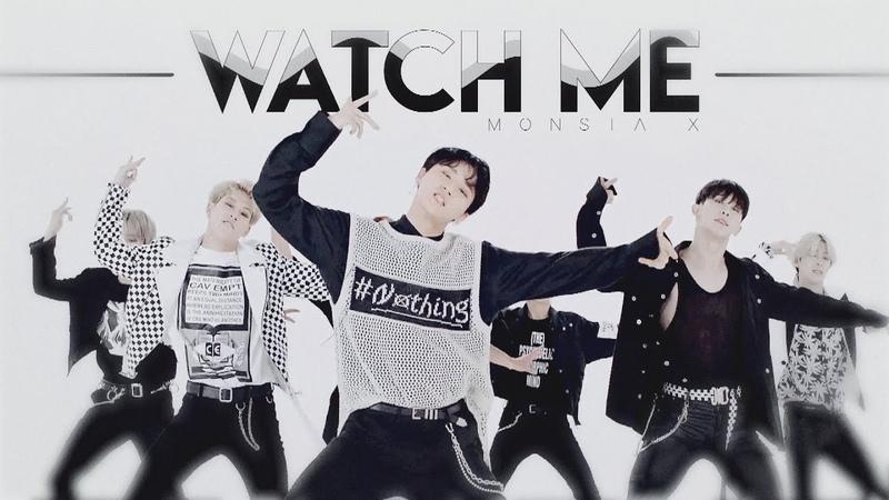 MONSTA X || WATCH ME
