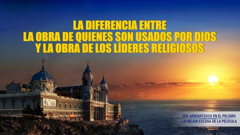 La diferencia entre la obra de quienes son usados por Dios y la obra de los líderes religiosos