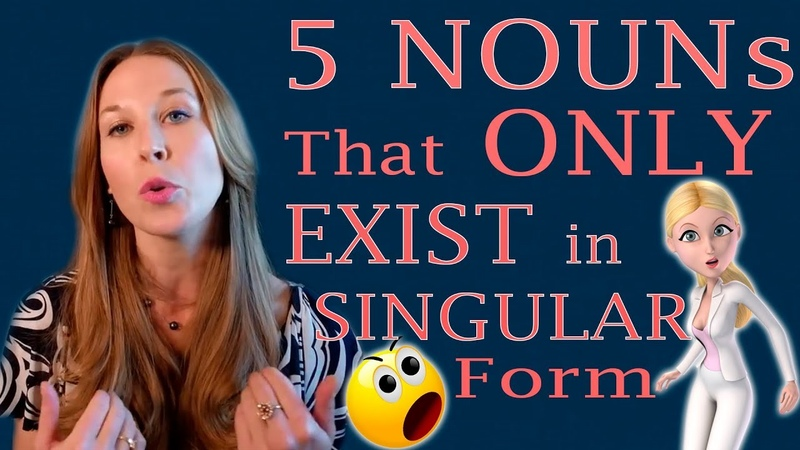 5 NOUNs That Only Exist in Singular Form || Basic English Grammar Lesson (2018)