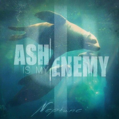Ash is My Enemy - Neptune [EP] (2012)