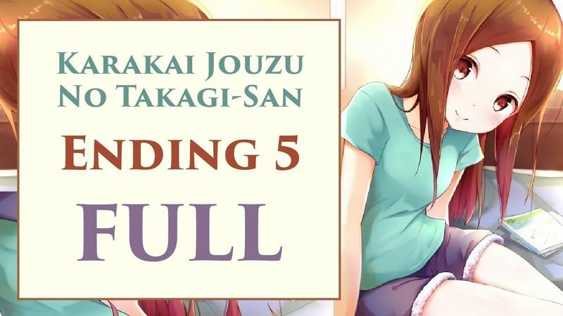 Karakai Jouzu no Takagi-san Ending 5「Chiisana Koi no Uta」FULL by Takahashi Rie