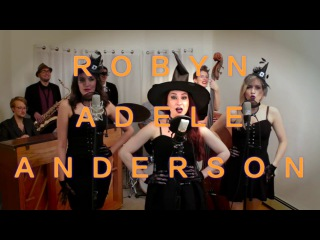 I Put a Spell on You (Sanderson Sisters) Cover by Robyn Adele ft. Darcy Wright and Sarah Krauss