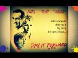 Заплати другому Заплати вперёд Pay It Forward