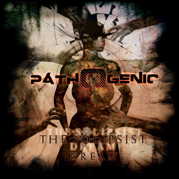 PATHOGENIC - The solipsist dream [EP] (2012)