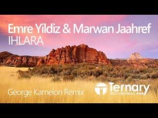 Emre Yildiz & Marwan Jaahref - Ihlara (George Kamelon Remix)