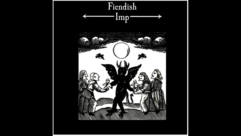 Fiendish Imp - Fiendish Imp (2018) (Lo-fi Dungeon Synth, Spooky Dark Ambient)