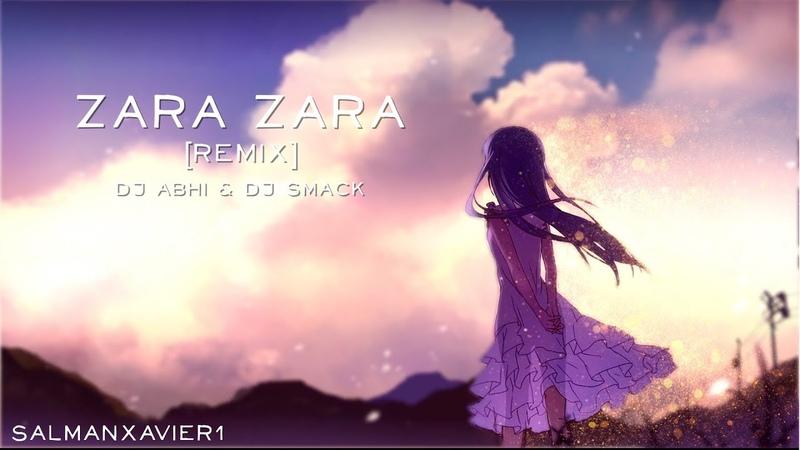 Zara Zara   Remix   DJ Abhi   DJ Smack