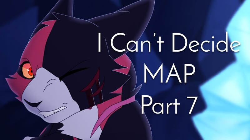I Can't Decide - Mapleshade MAP Part 7