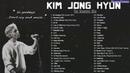Best Songs of Kim Jong Hyun 김종현 The Greatest Hits