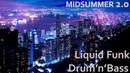 MIDSUMMER 2.0 EPISODE 003 | BEST LIQUID FUNK | UPLIFTING DRUM'N'BASS