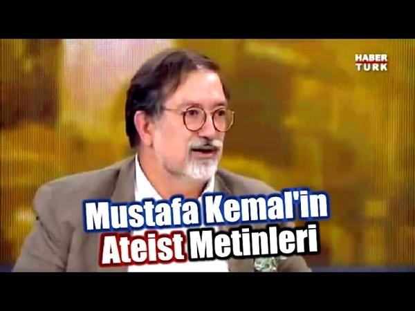 Mustafa Kemal'in Ateist Metinleri (Murat Bardakçı, Tarihin Arka Odası, Haber Turk, 15.11.2014)