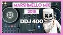 Marshmello Mix 2018 | DDJ 400