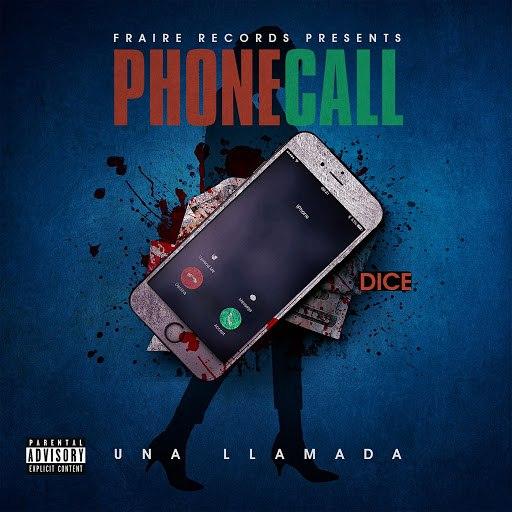 Dice альбом Phone Call Una Llamada