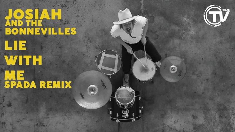 Josiah and the Bonnevilles - Lie With Me (Spada Remix) (Official Audio)