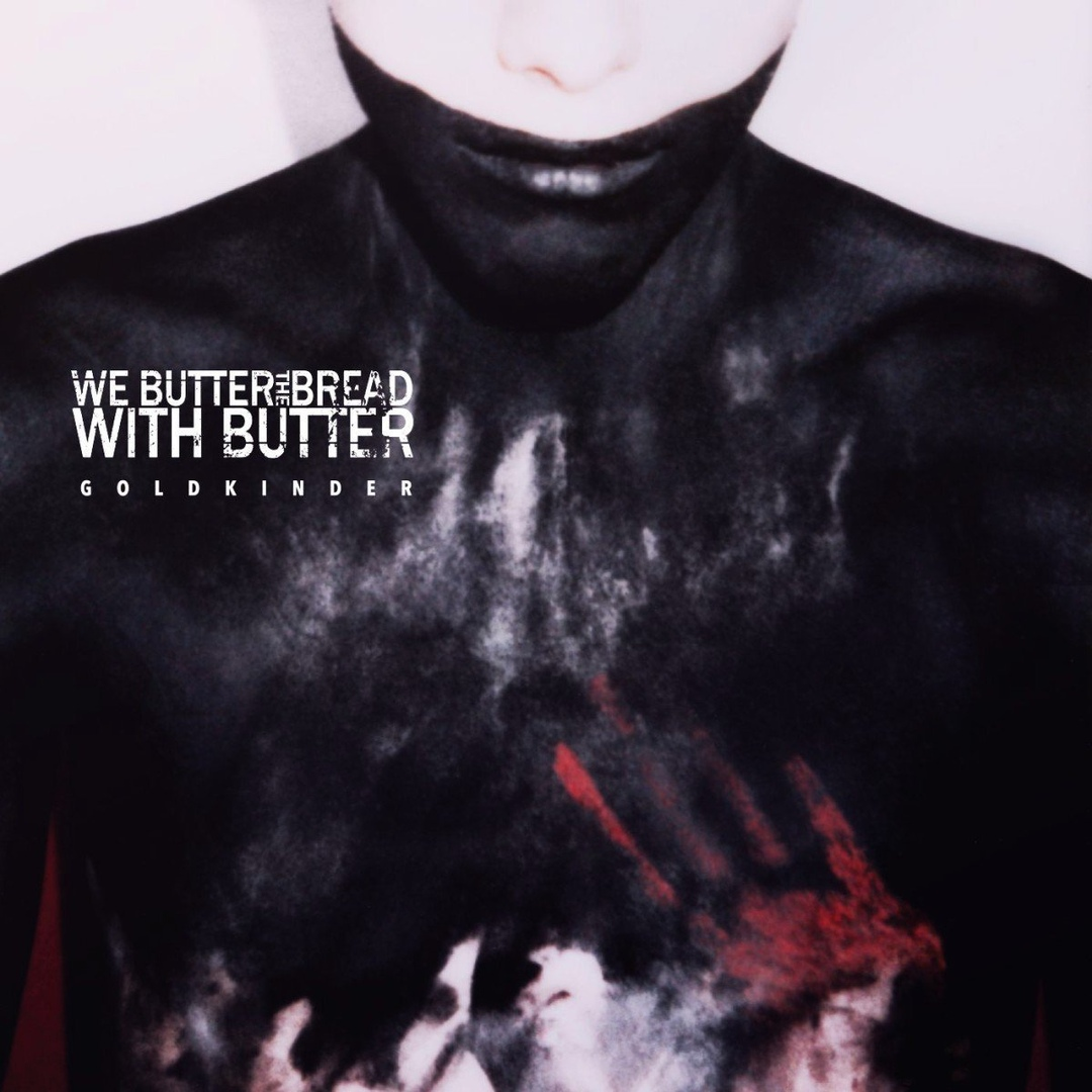 We Butter the Bread with Butter - Goldkinder (Deluxe Edition)