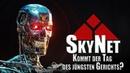 Skynet Kommt der Tag des jüngsten Gerichts