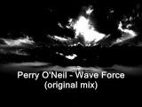 Perry O'Neil - Wave Force (Original Mix)