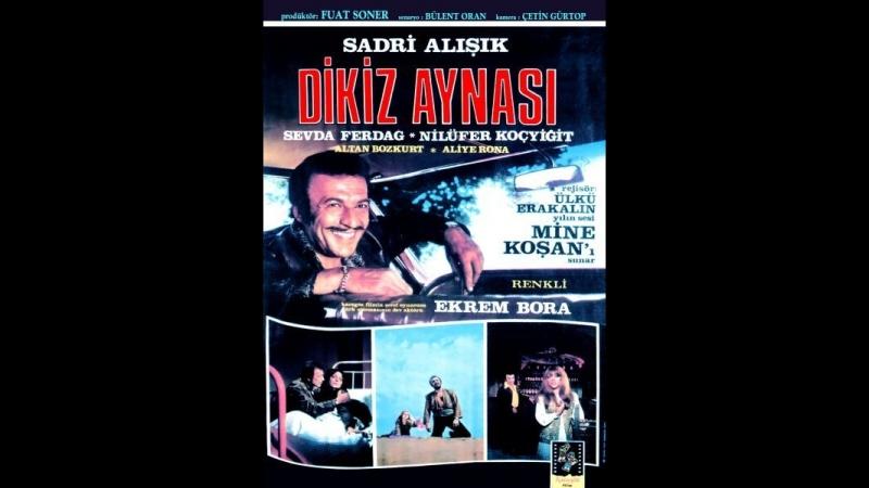 Dikiz Aynası--Sadri alisikSevda ferdag--Nilüfer kocyigit....