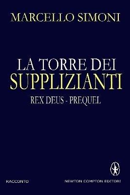 [Libro] Marcello Simoni - La torre dei supplizianti (Rex Deus - prequel) - ITA